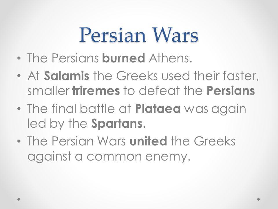 Persian Wars The Persians burned Athens.