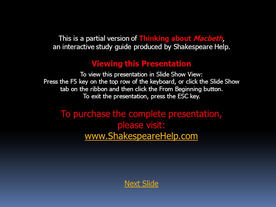 This is a partial version of Thinking about Macbeth, an interactive study guide produced by Shakespeare Help. Viewing this Presentation To view this p