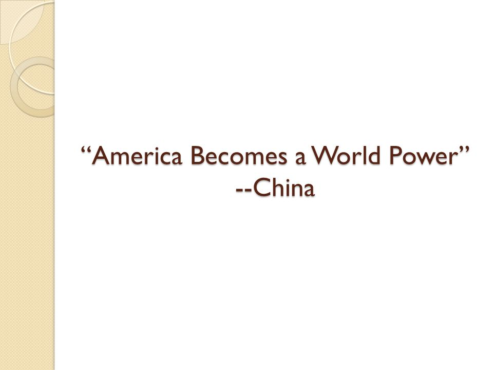 America Becomes a World Power --China