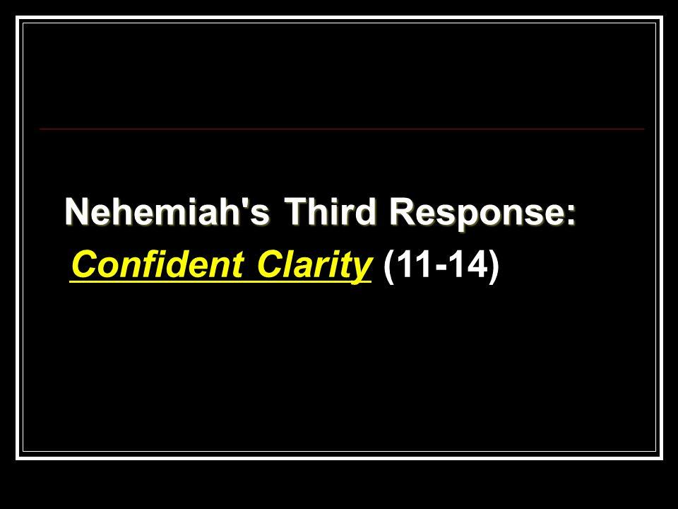 Nehemiah's Third Response: Confident Clarity (11-14)