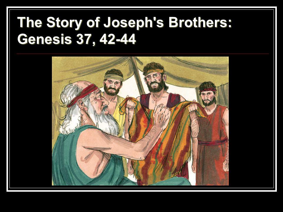 The Story of Joseph's Brothers: Genesis 37, 42-44