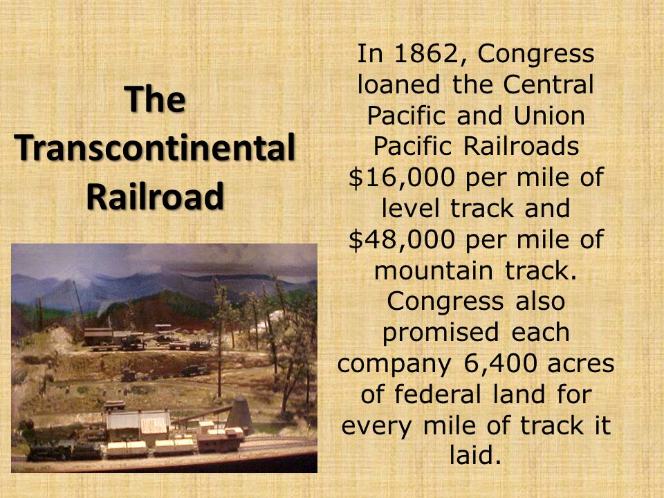 The Transcontinental Railroad Theodore Judah discovered a route for the railroad through the Sierra mountains.