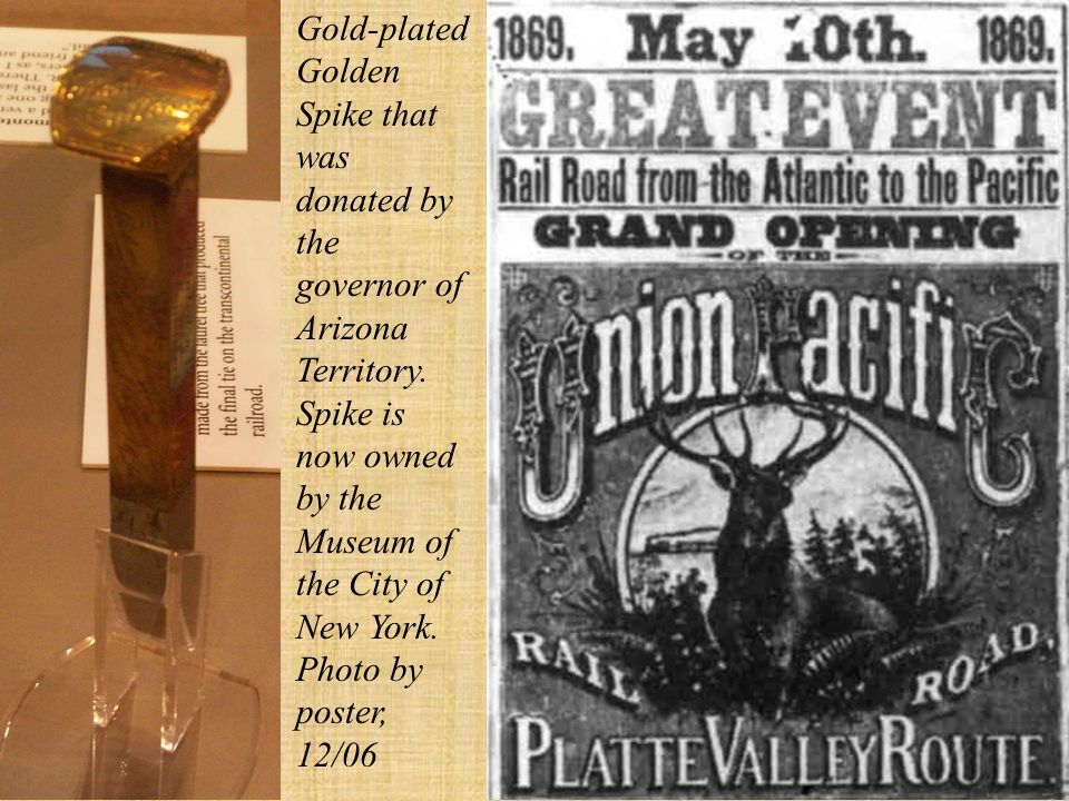 On May 10, 1869, a golden spike was hammered into a track joining the two tracks in Promontory Point, UT.
