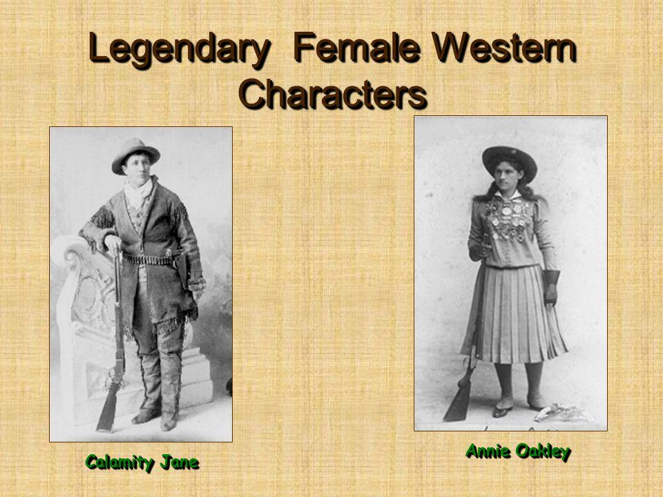 Legendary Female Western Characters Calamity Jane Annie Oakley