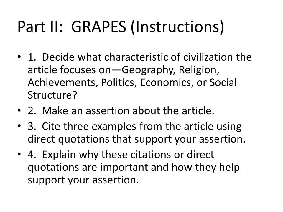 Part II: GRAPES (Instructions) 1. Decide what characteristic of civilization the article focuses on—Geography, Religion, Achievements, Politics, Econo