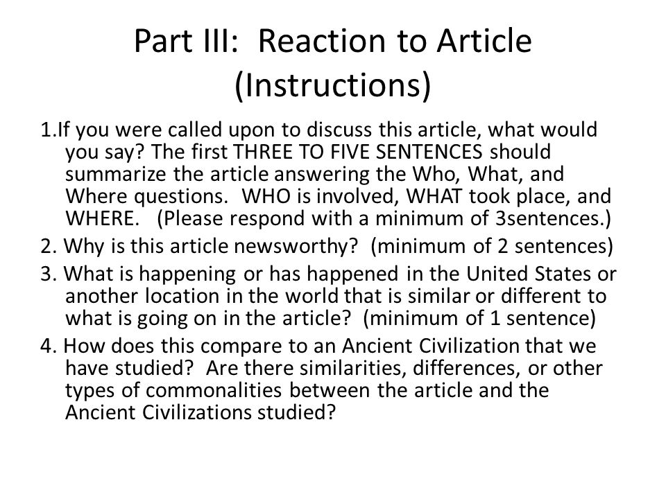 Part III: Reaction to Article (Instructions) 1.If you were called upon to discuss this article, what would you say.