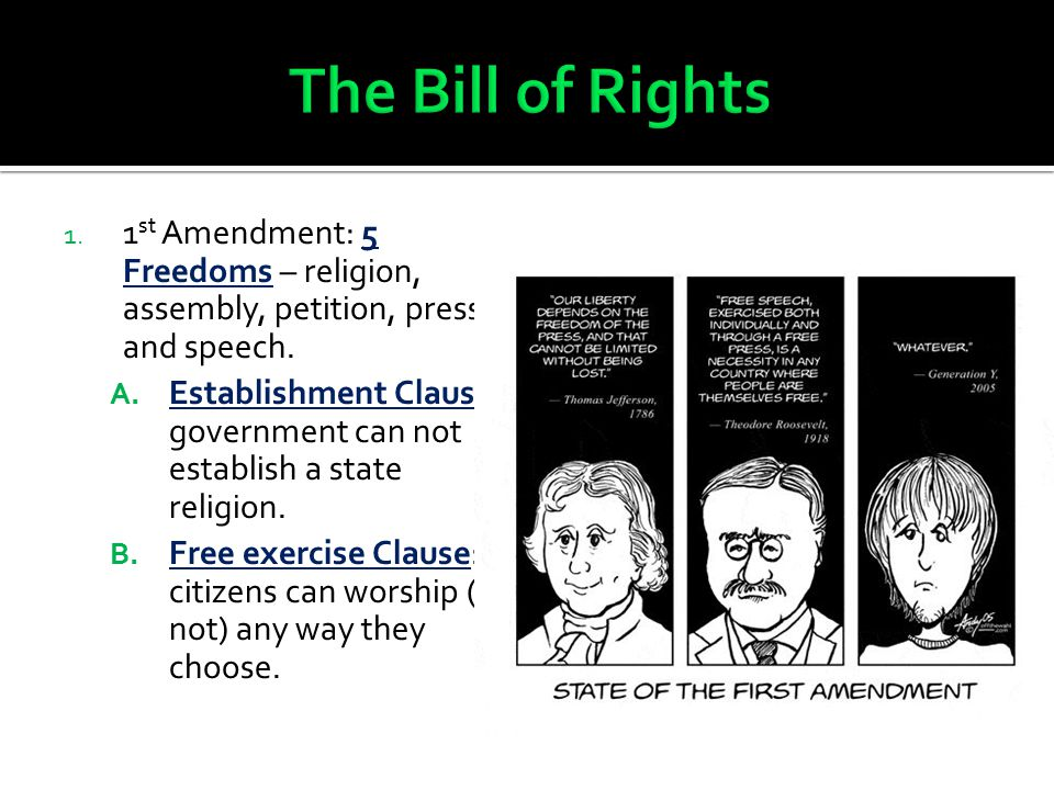 1.1 st Amendment: 5 Freedoms – religion, assembly, petition, press, and speech.