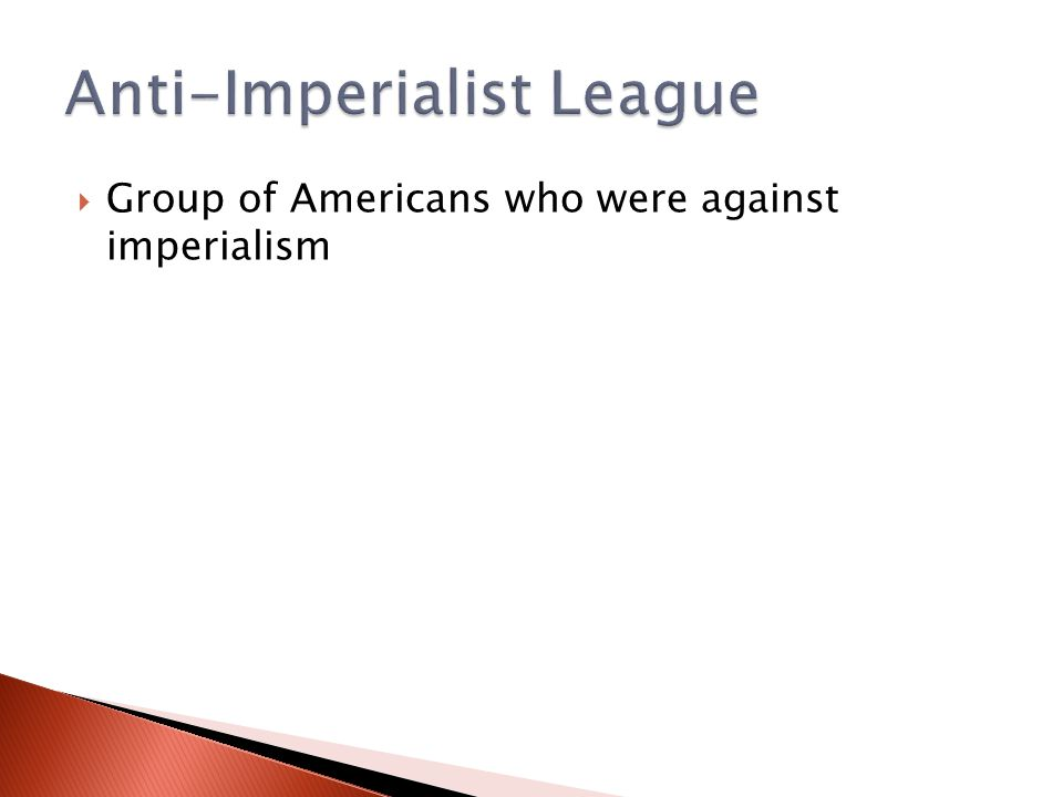  Group of Americans who were against imperialism