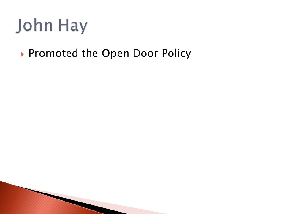  Promoted the Open Door Policy