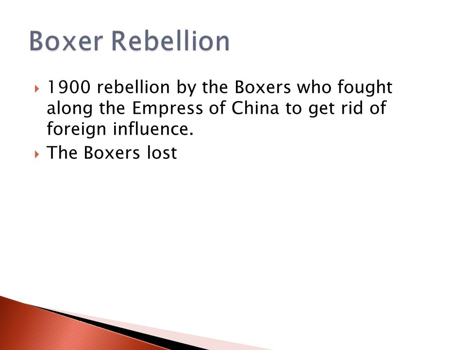  1900 rebellion by the Boxers who fought along the Empress of China to get rid of foreign influence.