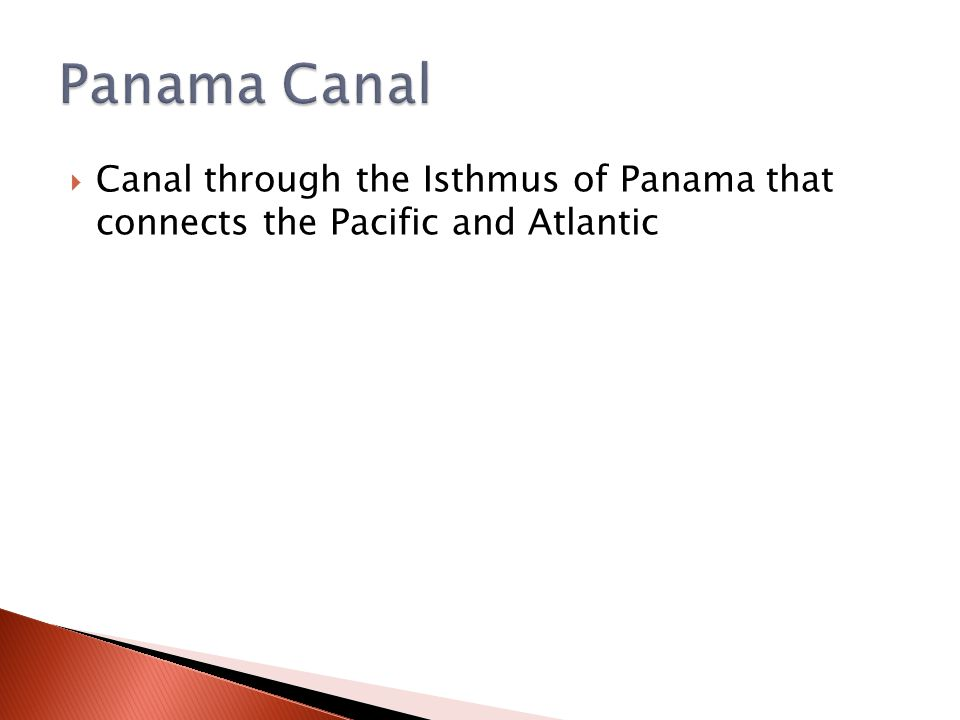  Canal through the Isthmus of Panama that connects the Pacific and Atlantic