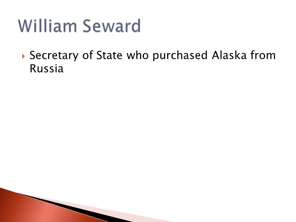  Secretary of State who purchased Alaska from Russia