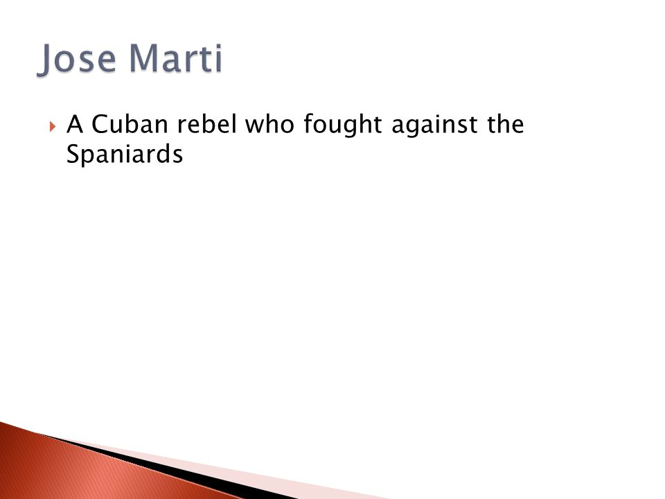  A Cuban rebel who fought against the Spaniards