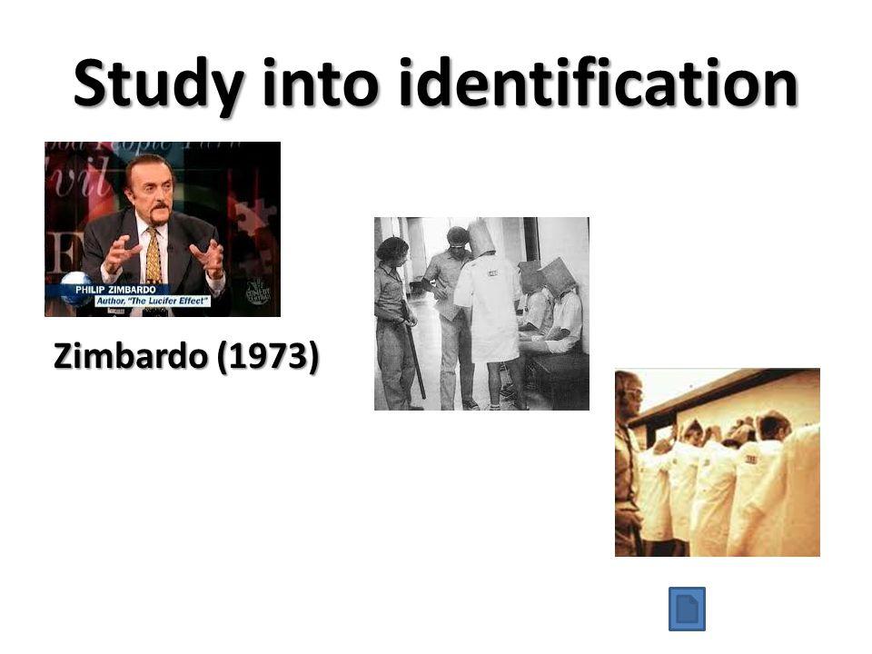 Study into identification Zimbardo (1973)