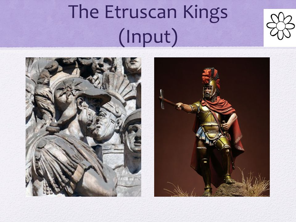 The Etruscan Kings (Input) They expanded into Latium and a leader known as Tarquin the Eder gained power and became Rome's king The thrown was later p