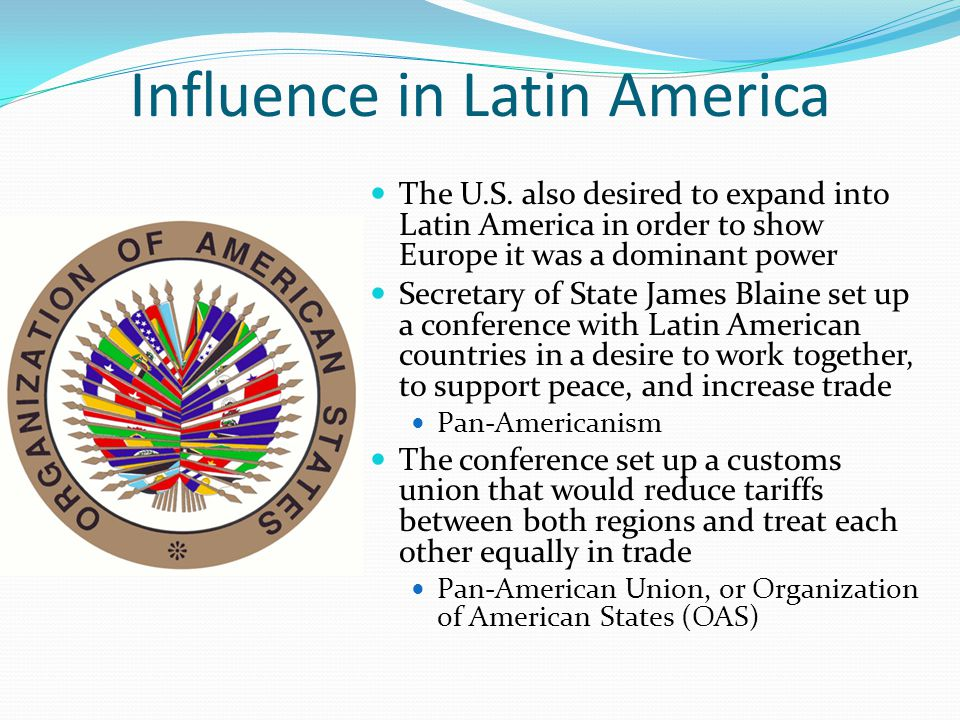 Influence in Latin America The U.S.