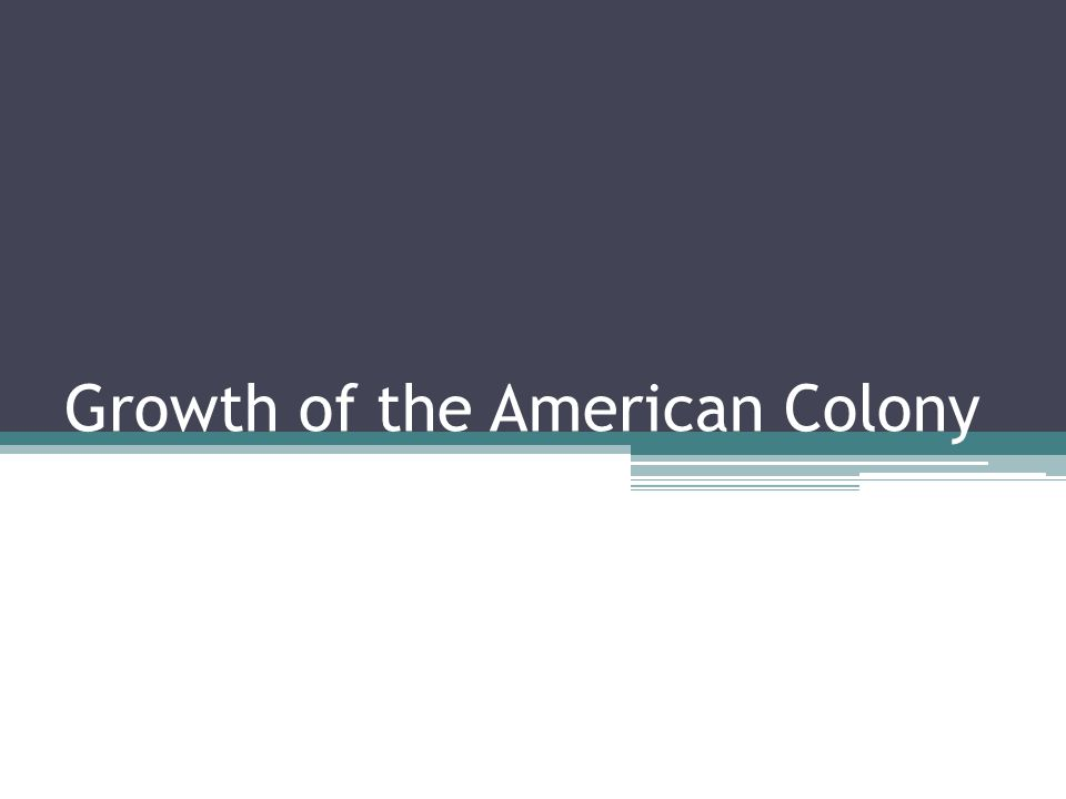 Growth of the American Colony