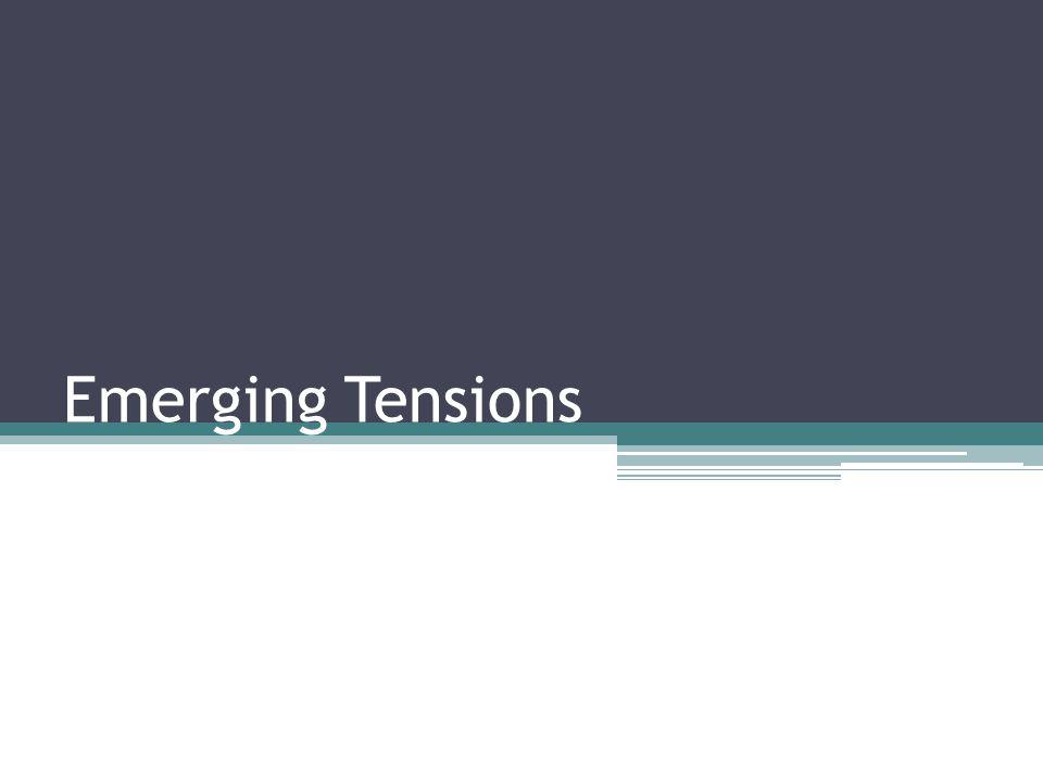 Emerging Tensions