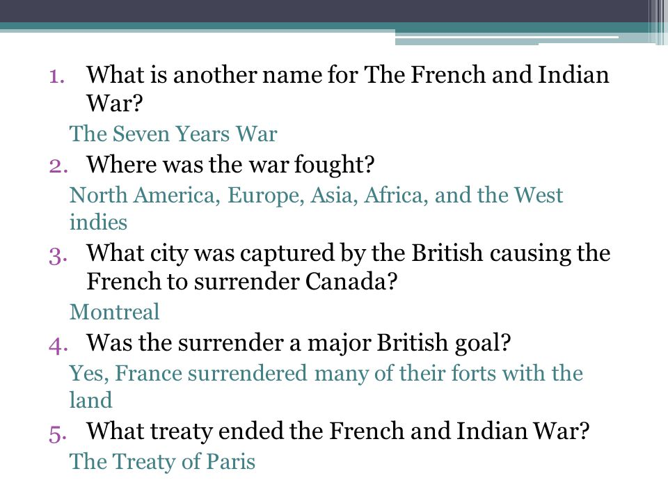 1.What is another name for The French and Indian War.