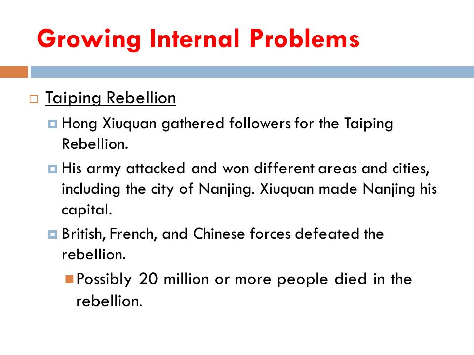 Growing Internal Problems  Taiping Rebellion  Hong Xiuquan gathered followers for the Taiping Rebellion.