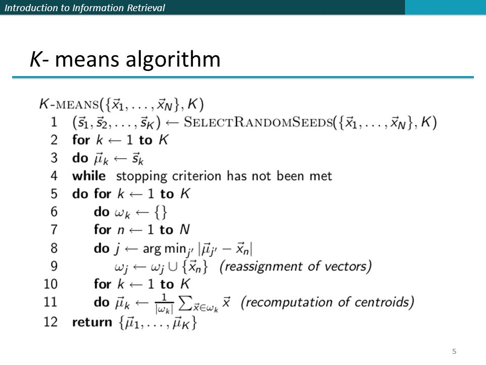 Introduction to Information Retrieval 5 K- means algorithm 5
