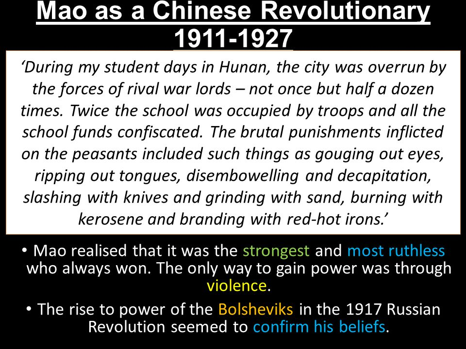 Mao as a Chinese Revolutionary 1911-1927 'During my student days in Hunan, the city was overrun by the forces of rival war lords – not once but half a