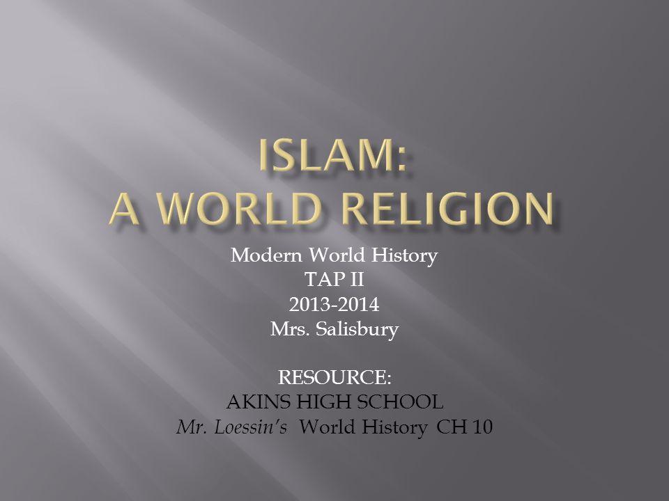 Modern World History TAP II 2013-2014 Mrs. Salisbury RESOURCE: AKINS HIGH SCHOOL Mr.
