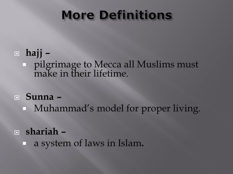  hajj –  pilgrimage to Mecca all Muslims must make in their lifetime.