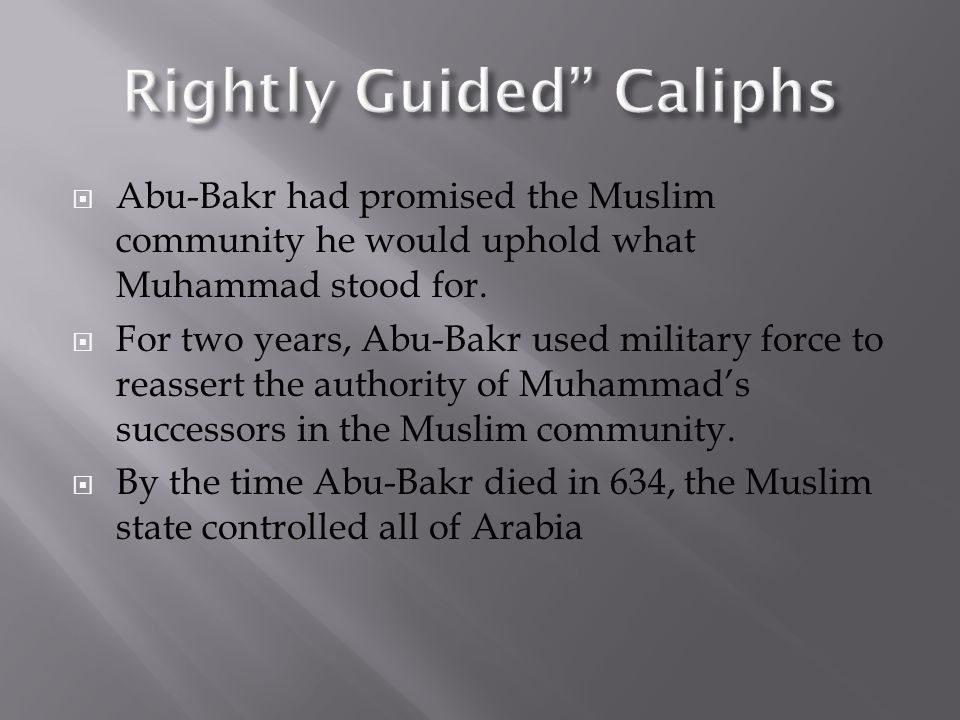  Abu-Bakr had promised the Muslim community he would uphold what Muhammad stood for.