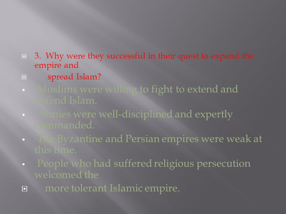  3. Why were they successful in their quest to expand the empire and  spread Islam.