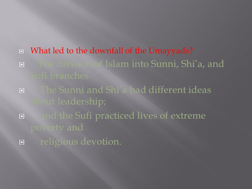  What led to the downfall of the Umayyads.
