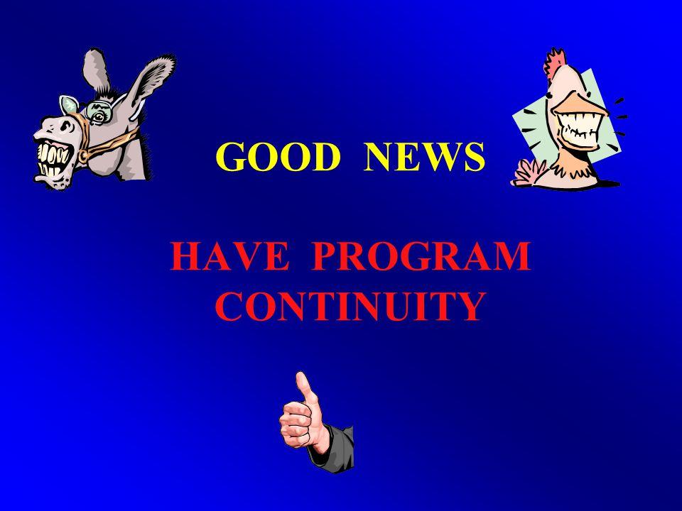 GOOD NEWS HAVE PROGRAM CONTINUITY