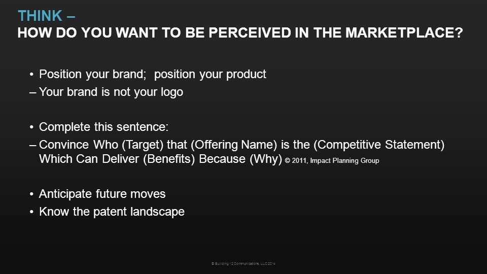 THINK – HOW DO YOU WANT TO BE PERCEIVED IN THE MARKETPLACE.
