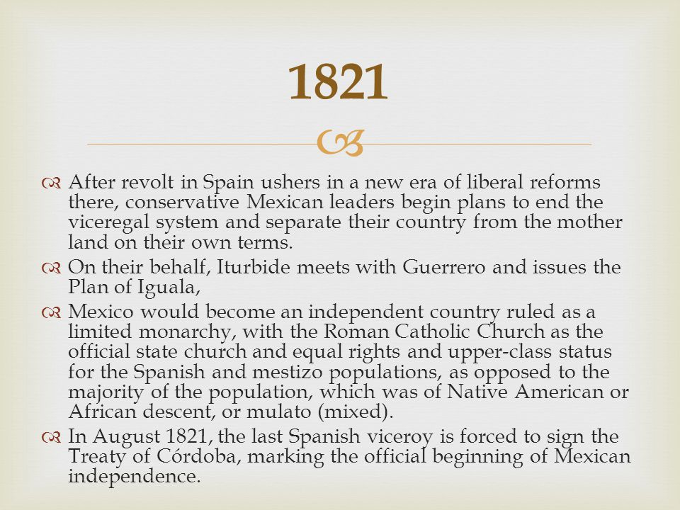   Iturbide, who earlier declared himself emperor of the new Mexican state, is deposed by his former aide, General Antonio López de Santa Anna, who declares a Mexican republic.