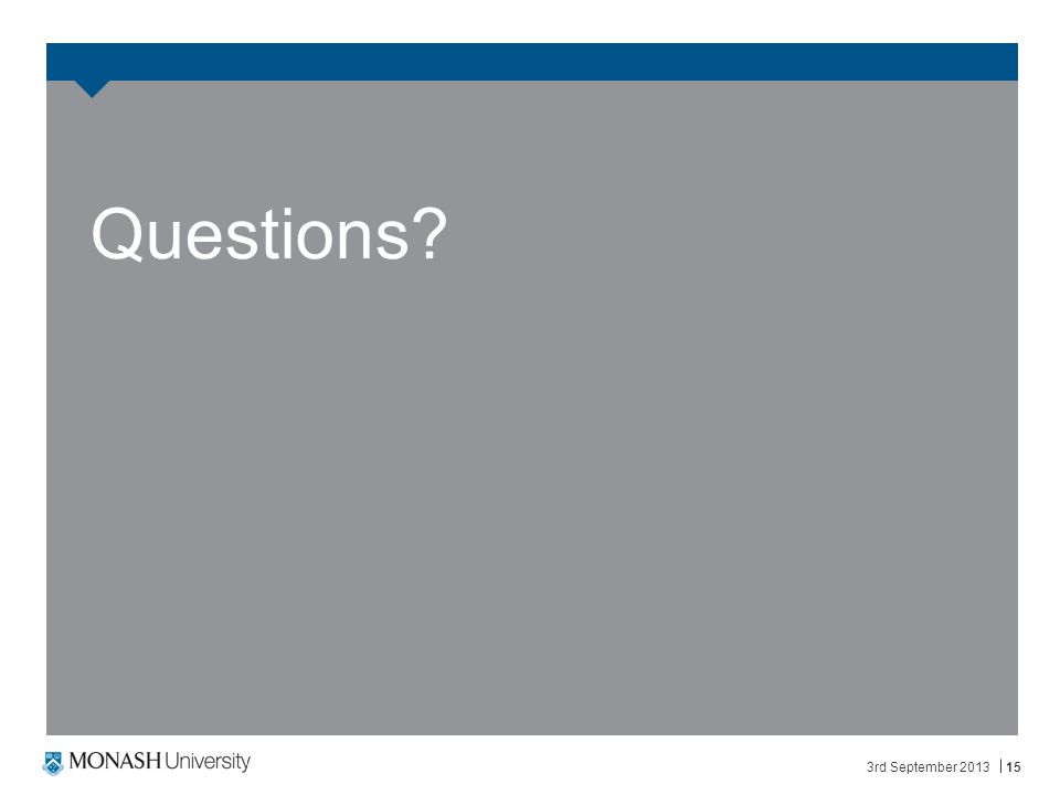 3rd September 201315 Questions