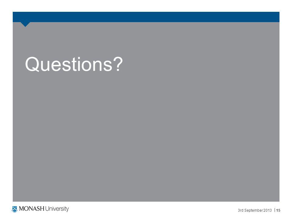 3rd September 201315 Questions