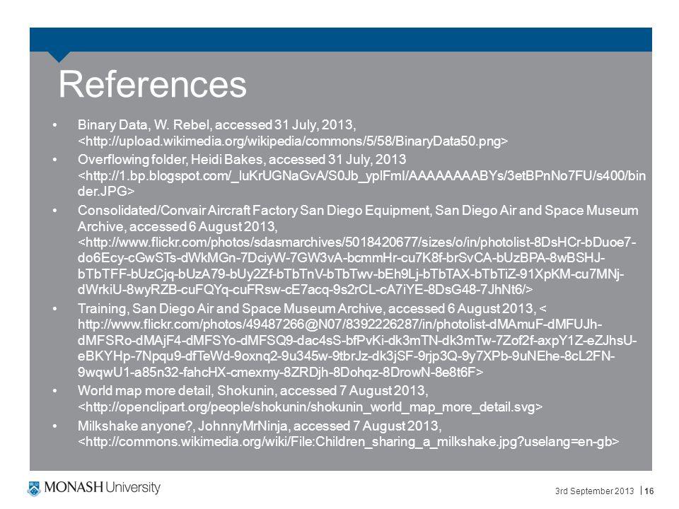 3rd September 201316 References Binary Data, W.