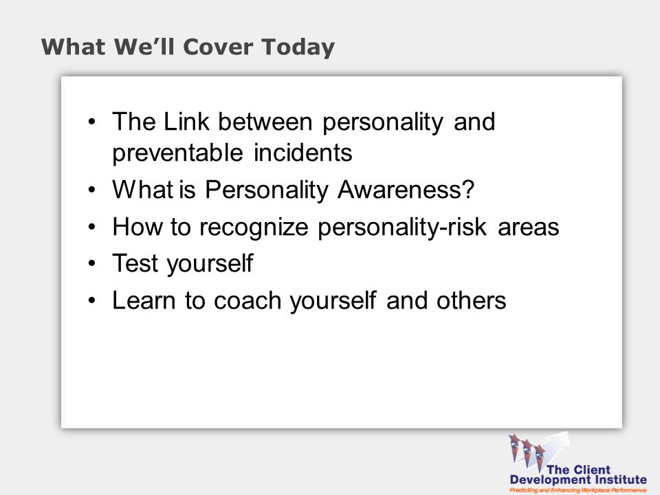 The Link between personality and preventable incidents What is Personality Awareness.