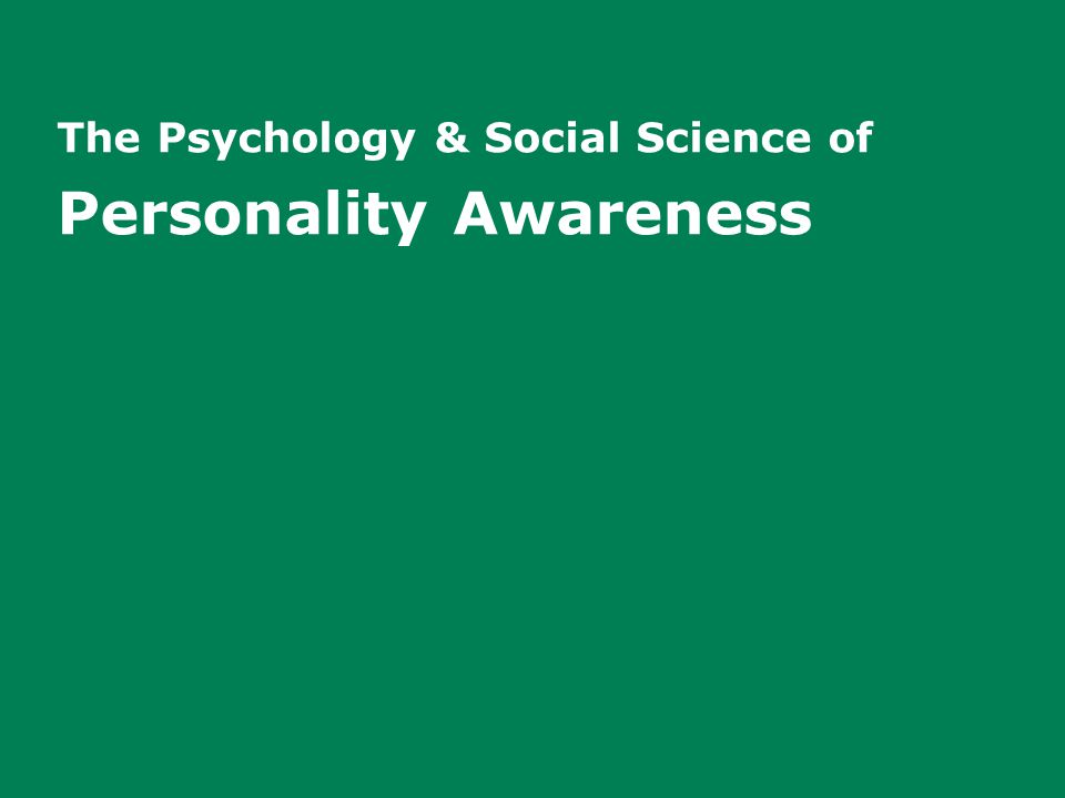 The Psychology & Social Science of Personality Awareness