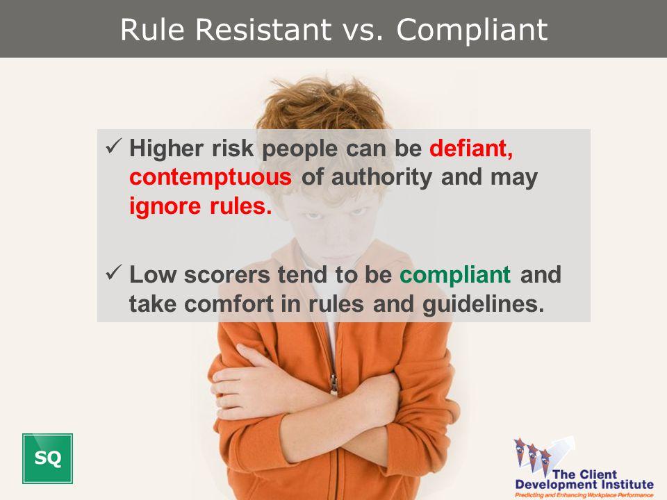Rule Resistant vs.