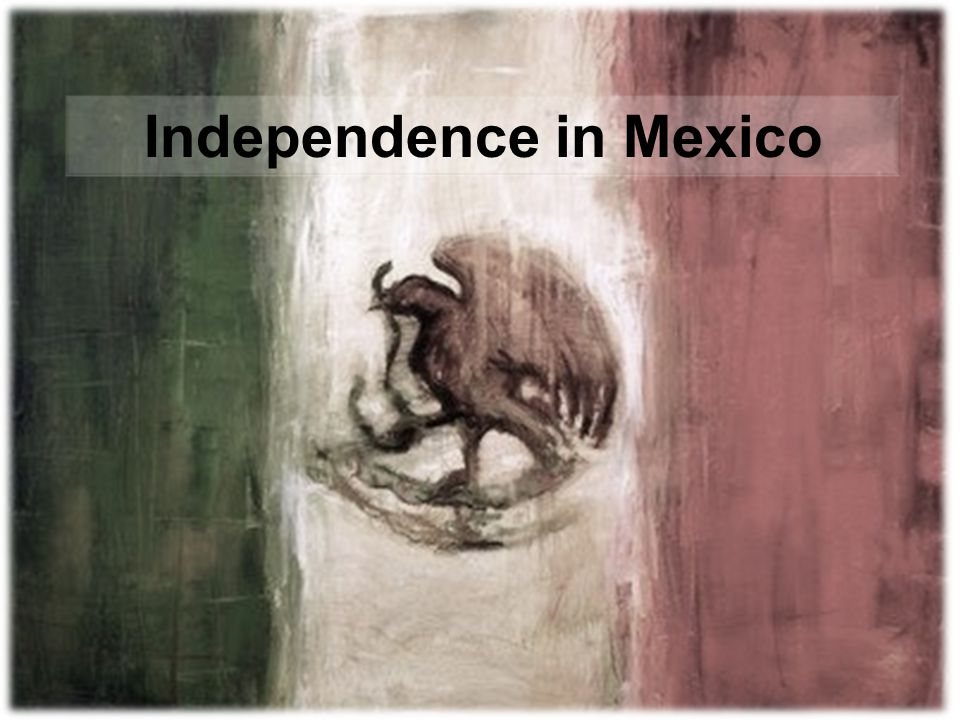 Independence in Mexico