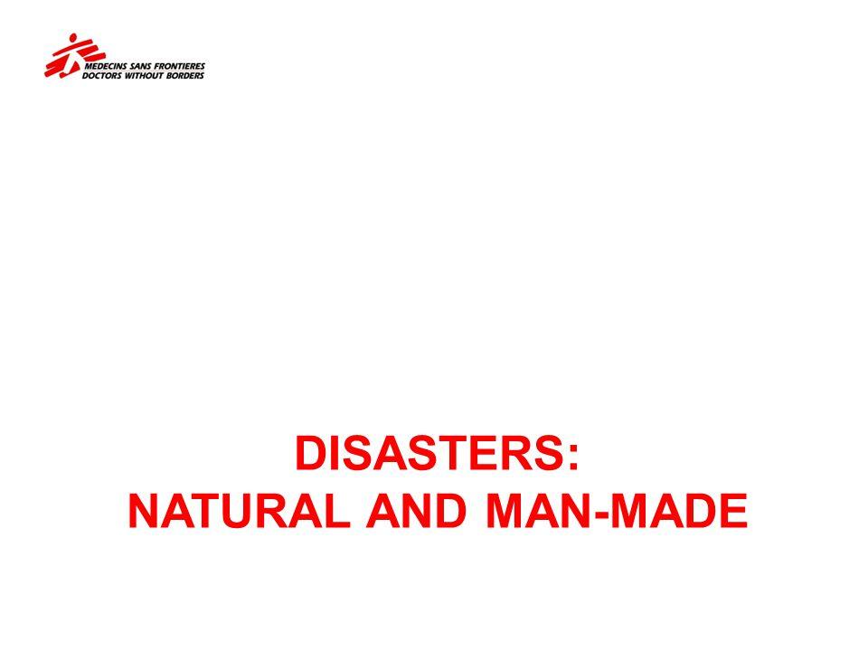DISASTERS: NATURAL AND MAN-MADE