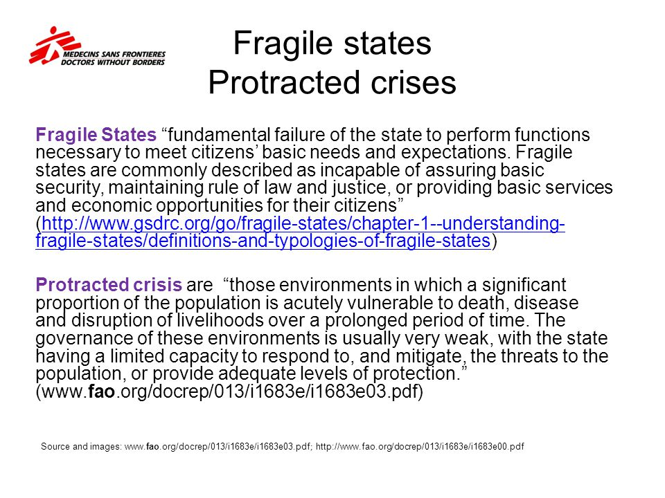 """Fragile states Protracted crises Fragile States """"fundamental failure of the state to perform functions necessary to meet citizens' basic needs and exp"""