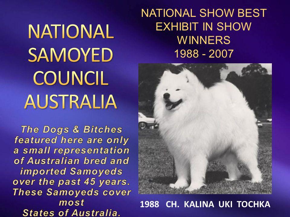 1988 CH. KALINA UKI TOCHKA NATIONAL SHOW BEST EXHIBIT IN SHOW WINNERS 1988 - 2007