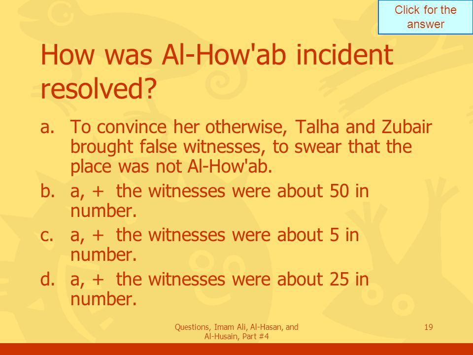 Click for the answer Questions, Imam Ali, Al-Hasan, and Al-Husain, Part #4 20 Mention 2 points that took place as a result of the insurgents acts in Basrah.