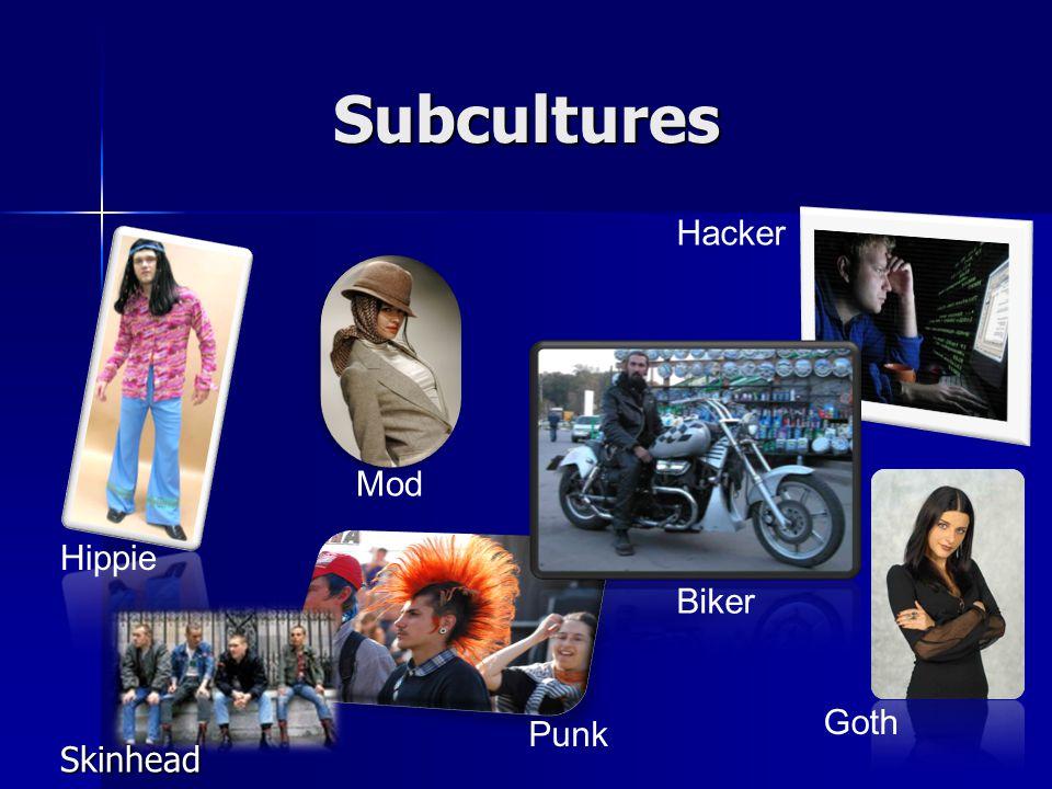 Subcultures Mod Punk Biker Hippie Hacker Goth Skinhead