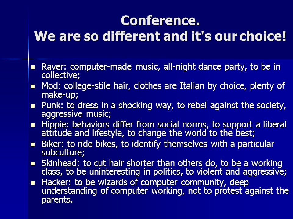 Conference. We are so different and it s ourchoice.
