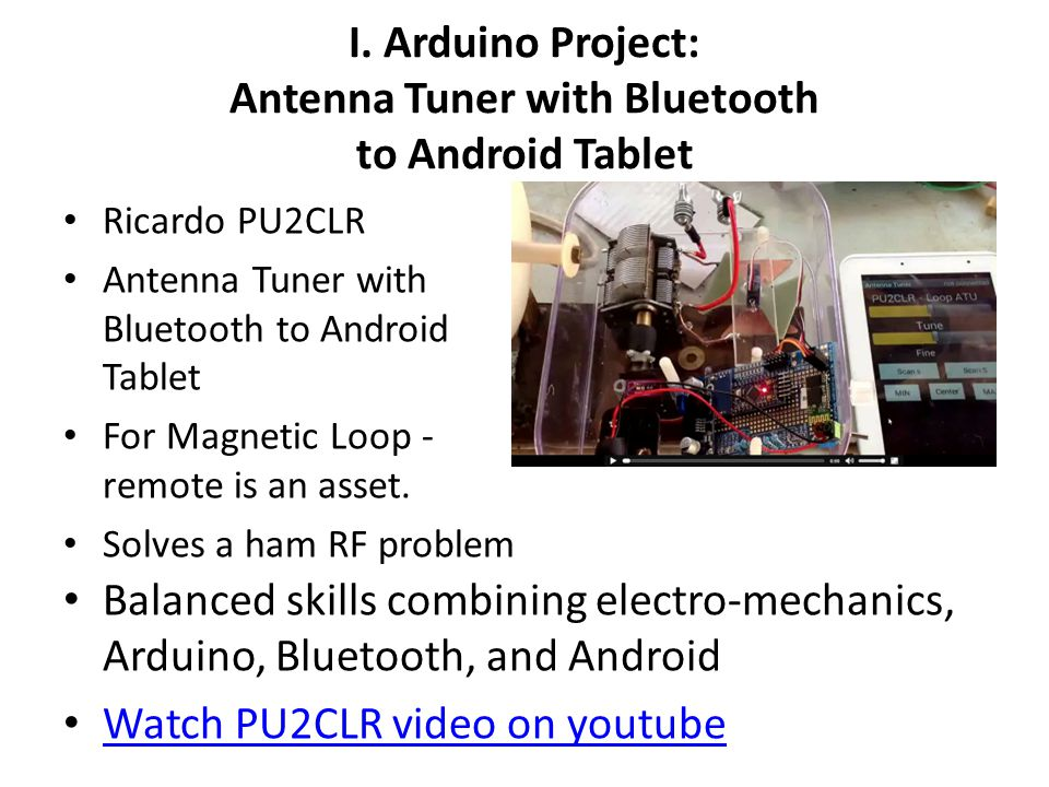 I. Arduino Project: Antenna Tuner with Bluetooth to Android Tablet Balanced skills combining electro-mechanics, Arduino, Bluetooth, and Android Watch