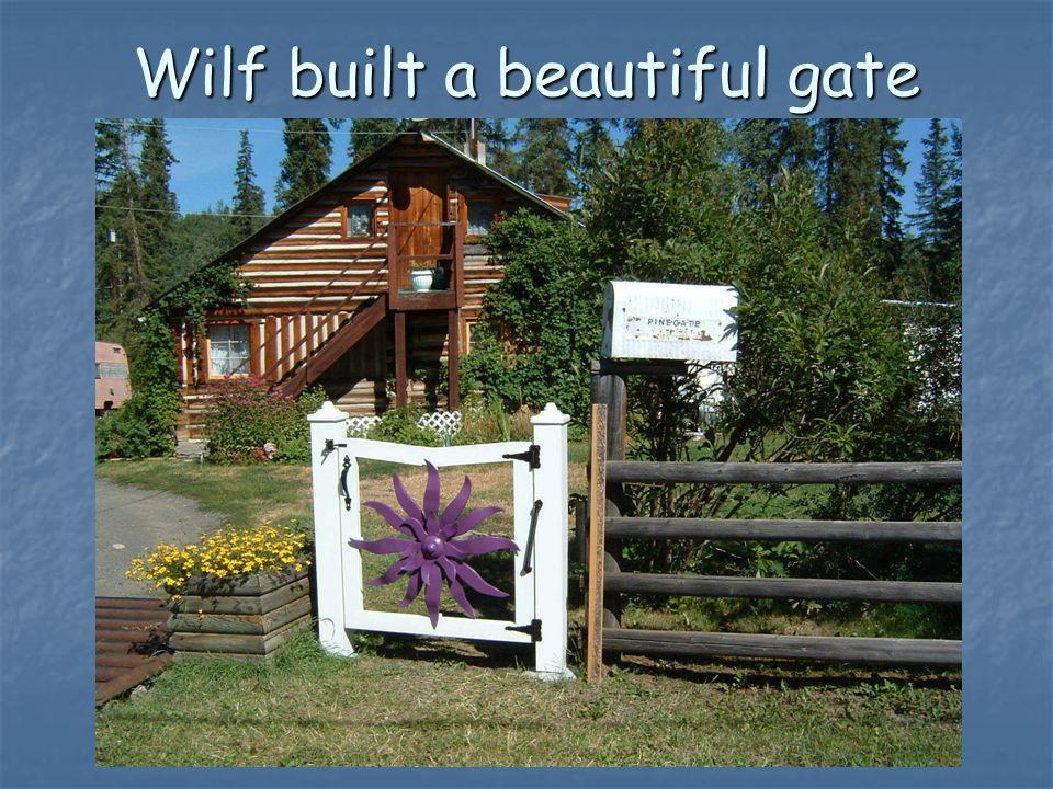 Wilf built a beautiful gate