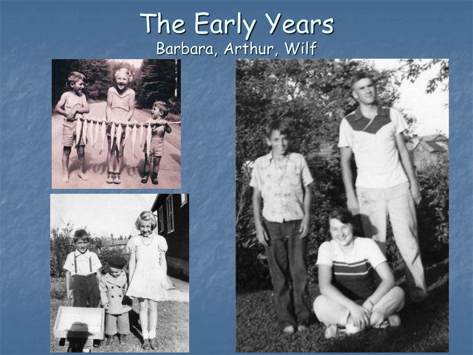 The Early Years Barbara, Arthur, Wilf
